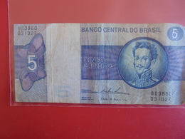 BRESIL 5 CRUZEIROS 1970-80 CIRCULER - Brazil