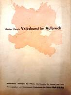 BU002 - Buch Volkskunst Im Aufbruch, Die Geistigen Und Künstlerischen Grundlagen Der Werkschule Gloggnitz - Art
