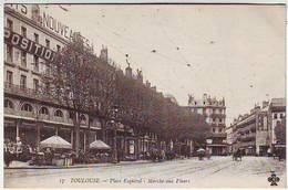 31. TOULOUSE . PLACE ESQUIROL . MARCHE AUX FLEURS . - Toulouse