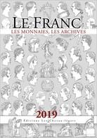 LE FRANC, LES MONNAIES, LES ARCHIVES - Les Chevau-légers - CGF - Books & Software