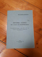 1920 - RAGIONERIA - ECONOMIA - RIFORMA AUDACE MA LOGICA E INDISPENSABILE - LIBRO - Society, Politics & Economy