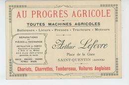 """SAINT QUENTIN - Carte PUB Pour Machines Agricoles Batteuses Lieuses Tracteurs... """"AU PROGRES AGRICOLE """" Place De La Gare - Saint Quentin"""