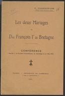 Les 2 Mariages De François Ier De Bretagne - E. FONSSAGRIVES Vannes 1925 - Conférence - Storia