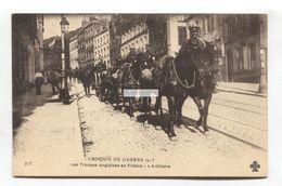 Croquis De Guerre - Les Troupes Anglaises En France - L'Artillerie - Street Scene In France, British Troops - Oorlog 1914-18