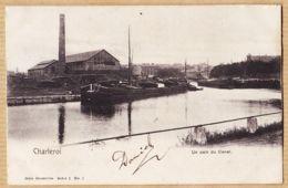 Be284 CHARLEROI Hainaut Péniche Coin Du Canal Usine 1900s à GIET Rue Victor HUGO Barbezieux-NELS Bruxelles Série 5 N°1 - Charleroi
