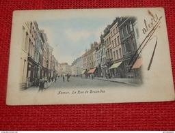 NAMUR  -  La Rue De Bruxelles  -  1904 - Namur