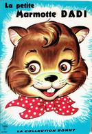 La Petite Marmotte Dadi Par Marion E. Holt, Dessins De Patricia Scheirer, Collection Bonny (24 Pages, Années 1960) - Livres, BD, Revues
