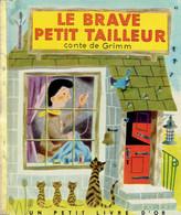 Le Brave Petit Tailleur, Conte De Grimm, Illustration De J. Miller (Un Petit Livre D'or, 28 Pages, 1953) - Autres