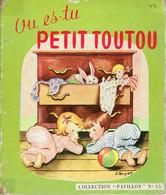 Où Es-tu Petit Toutou, Texte Et Illustration De Jacqueline Guyot (Collection Pavillon, N°15, 24 Pages, 1953) - Livres, BD, Revues
