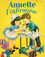 Annette L'Infirmière Par K. Jackson, Illustrations De C. Malvern (Petit Livre D'argent, 24 Pages, 1952) - Livres, BD, Revues