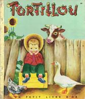 Tortillou Par Louise Moodcock, Illustrations De E. Wilkin (Petit Livre D'or, 28 Pages, 1953) - Livres, BD, Revues
