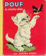 Pouf Le Chaton Bleu, Imagé Par Pierre Probst (Les Albums Roses, 28 Pages, 1954) - Livres, BD, Revues