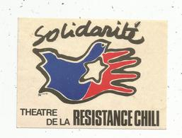 Autocollant , Politique , Solidarité , Théâtre De La RESISTANCE CHILI - Autocollants