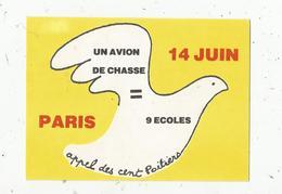 Autocollant , Politique , Un Avion De Chasse + 9 écoles , Appel Des Cent Poitiers, Paris 14 Juin - Aufkleber