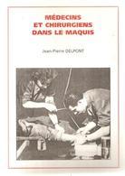 Militaria Médecins Et Chirurgiens Dans Le Maquis De Jean Pierre Delpont (thèse De Doctorat De Médecine En 1981) Ed. 2003 - Livres