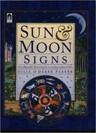 Sun & Moon Signs Hardcover – 1996 By Julia Parker (Author), Derek Parker - Cultural