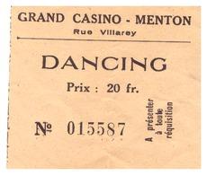 DANCING  GRAND CASINO  MENTON   RUE VILLAREY   N°015587  PRIX 20fr - Biglietti D'ingresso