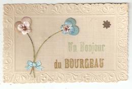 """CPA  41 Selles Sur Cher LE BOURGEAU - """" Un Bonjour Du Bourgeau """" Bordures  Gaufrées, Ajoutis De Fleurs En Tissus - Selles Sur Cher"""