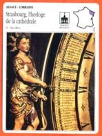67 STRASBOURG HORLOGE DE LA CATHEDRALE Bas Rhin  ALSACE LORRAINE Géographie Fiche Illustrée Documentée - Géographie