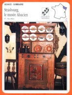 67 STRASBOURG LE MUSEE ALSACIEN Bas Rhin  ALSACE LORRAINE Géographie Fiche Illustrée Documentée - Géographie