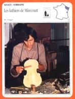 88 LES LUTHIERS DE MIRECOURT Vosges Lutherie ALSACE LORRAINE Géographie Fiche Illustrée Documentée - Geografía