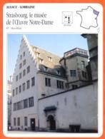 67 STRASBOURG LE MUSEE OEUVRE NOTRE DAME  Bas Rhin  ALSACE LORRAINE Géographie Fiche Illustrée Documentée - Géographie