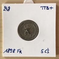 N°248 : BELGIQUE 5 Centimes 1898 FR Léopold II  *TTB+* - 1865-1909: Leopold II