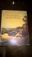 An Outline Of American History - 1953, 148 Pgs (19Χ25 Cent) - Illustrated - Verenigde Staten
