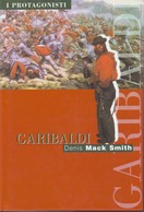 DENIS MACK SMITH - Gaibaldi. - History, Biography, Philosophy