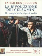 BEN JELLOUN - La Rivoluzione Dei Gelsomini. - Storia, Biografie, Filosofia