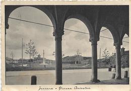 6-FERRARA-PIAZZA ARIOSTEA - Ferrara