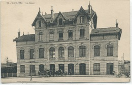 - 93 -SEINE-SAINT-DENIS  - SAINT-OUEN-  La Gare - Gares - Sans Trains