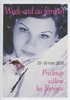 Pra-Loup 2008 Câline Les Femmes, Vallée De L'Ubaye, Forfait Ski Week-end Féminin (skieuse) Sports D'hiver - Publicité
