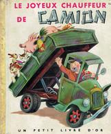 Le Joyeux Chauffeur De Camion Par Myriam, Images De Tibor Gergely (Petit Livre D'Or, 28 Pages, 1950) - Livres, BD, Revues