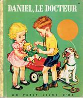 Daniel, Le Docteur Par H. Gaspard, Illustrations De C. Malvern (Petit Livre D'Or, 28 Pages, 1955) - Autres