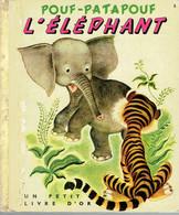 Pouf - Patapouf L'Éléphant, Par K. Et B. Jackson, Images De Tenggren (Petit Livre D'Or, 28 Pages, 1949) - Autres
