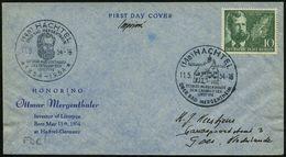 (14a) HACHTEL/ ..O.MERGENTHALER/ DEM ERFINDER DER/ LINOTYPE.. 1954 (11.5.) 2 Verschied. SSt.: Geburtshaus Bzw. Kopfbild  - Andere