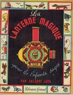 La Lanterne Magique Pour Les Enfants Sages Par Suzanne Jung (Librairie Gründ, 24 Pages, 1947) - Livres, BD, Revues