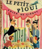 Le Petit Pioui, Chien De Cirque, Par Dorothy Kunhardt, Images De J-P Miller (Petit Livre D'Or, 28 Pages, 1949) - Livres, BD, Revues