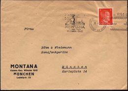 MÜNCHEN 36/ HAUPTSTADT DER BEWEGUNG/ =851=/ ..MONTANA/ Kom.Ges./ Wilhelm Grill 1942 (28.4.) Sehr Seltener Freimarkenstem - Geologie