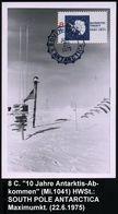 "U.S.A. 1975 (22.7.) HWSt.: SOUTH POLE/ ANTARCTICA = US.-Pol-Basis Auf 8 C. ""10 Jahre Antarktis-Vertrag"" , Klar Gest. Max - Antarctic Expeditions"