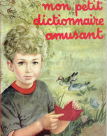 Mon Petit Dictionnaire Amusant Par Paul Guené Et Roger Masson, Illustrations D'Annick Delhumeau (ODEJ, Paris 48 P, 1963) - Livres, BD, Revues