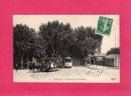 83 Var, Toulon, Boulevard De Strasbourg, Animée, Tram, 1911, (E. L. D.) - Toulon