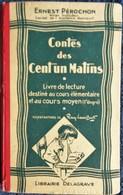 Ernest Pérochon - Contes Des Cent Un Matins - Librairie Delagrave - ( 1946 ) . - Bücher, Zeitschriften, Comics