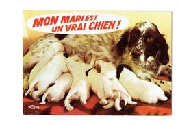 Cpm - Humour  Animaux Humoristiques Mon Mari Est Un Vrai Chien - épagneul - Chienne Allaite Chiots - Chiens
