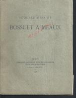 LIVRE ÉDOUARD HERRIOT Mist L INSTRUCTION DISCOURS PRONONCÉ A L INAUGURATION DU MUSÉE  BOSSUET A MEAUX DÉDICACÉS 1927 - Books, Magazines, Comics