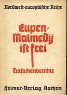 Eupen/Malmedy Ist Frei. Livret De Propagande Allemande 2e Guerre - Documents