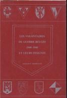Les Volontaires De Guerre  Belges 2e Guerre Et Leurs Insignes (fusiliers, Transports,...) - 1939-45