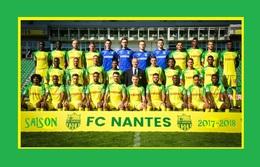 CARTE D'Equipe Du FC. NANTES    SAISON 2017/2018 # CE.099 - Voetbal