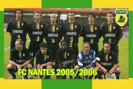 CARTE D'EQUIPE DE . FC. NANTES *44* FRANCE SAISON 2005/2006 # CS.092 - Voetbal